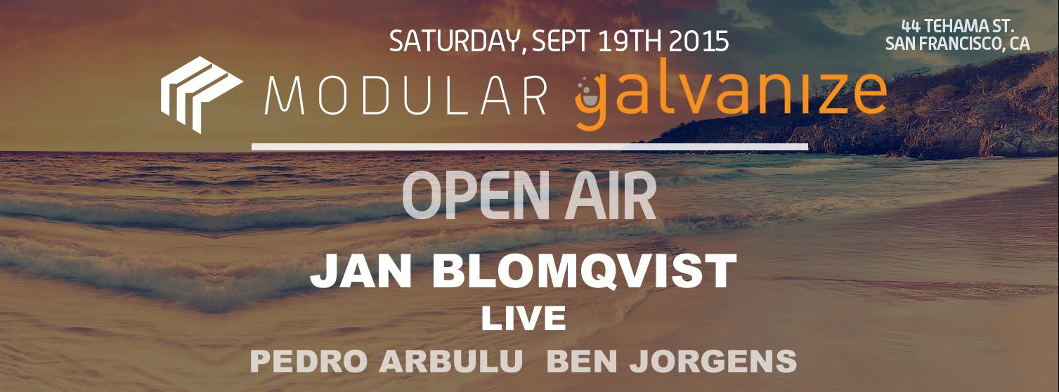 Modular + Galvanize Open Air Featuring Jan Blomqvist