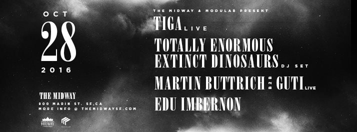 Tiga (Live), Totally Enormous Extinct Dinosaurs (DJ Set), Martin Buttrich b2b Guti (Live), Edu Imbernon Modular San Francisco